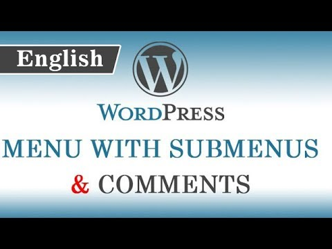6.) How to create Menu with Submenus in Wordpress & also information about comments (English)