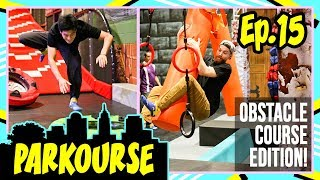 Parkourse Obstacle Course Edition! (Ep. 15)