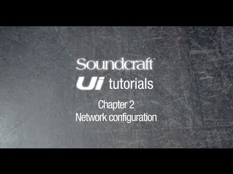 Soundcraft Ui Series Tutorial Chapter 2: Wifi and Ethernet setup