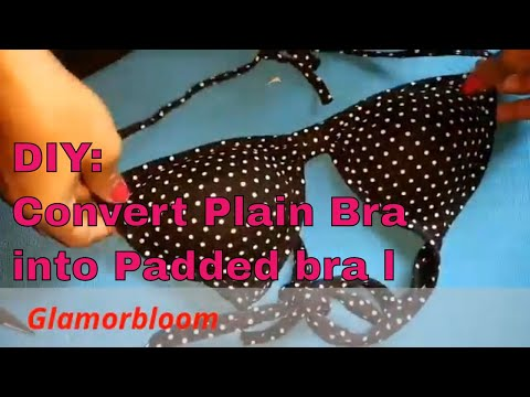DIY:Convert Plain Bra into New padded Bra l Bra Hacks !!!!!