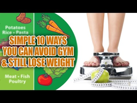 Simple 10 Ways You Can Avoid Gym And Still Lose Weight | Weight Loss Tips