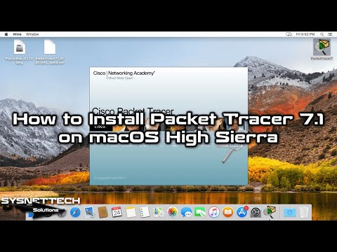 ✅ How to Install Cisco Packet Tracer 7.1 on MacOS High Sierra 10.13 | SYSNETTECH Solutions