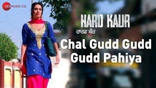 Chal Gudd Gudd Gudd Pahiya | Hard Kaur | Deana Uppal, Drishti Grewal & Nirmal Rishi | Aaman Trikha