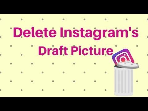 How to Delete Instagram Draft Photos and Videos