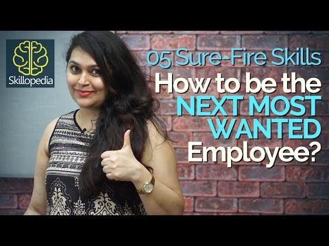 5 qualities to become the most wanted employee – Personality Development | Communication skills