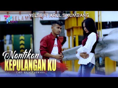 Download Lagu Yelse Nantikan Kepulangan Ku feat Arul Sikumbang Mp3