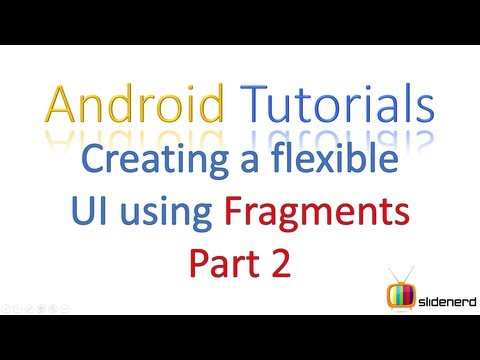 124 Android fragment layout Creating a Flexible UI Part 2 |