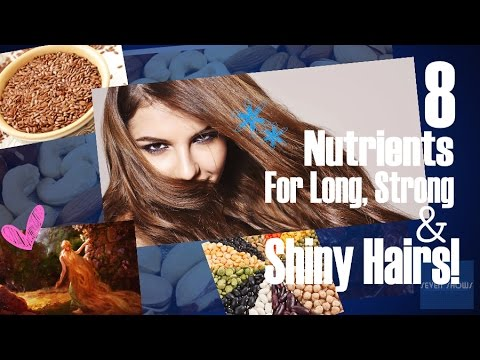 8 Nutrients For Long, Strong & Shiny Hairs! (Must Watch)