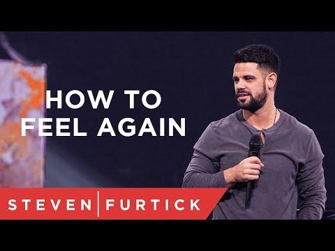 How To Feel Again | Pastor Steven Furtick