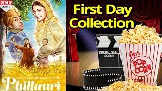 Phillauri First Day Boxoffice Collection| Anushka Sharma,Diljit Dosanjh