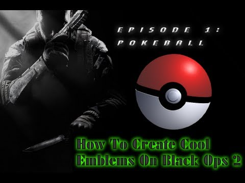 How to Create Cool emblems on Black Ops 2 | Episode 1 | Pokeball