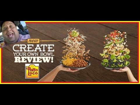 El Pollo Loco's® Create Your Own Bowl REVIEW!