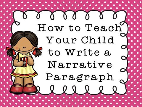 How to Teach Your Child to Write a Narrative Paragraph