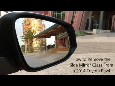 How to Remove the Side Mirror Glass on a 2014 Toyota Rav4