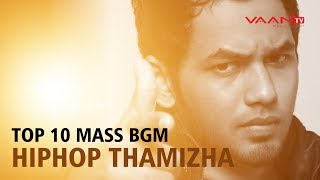 Hiphop Tamizha Top 10 Mass BGM In Tamil Movies | Birthday Special Video | Vaan TV