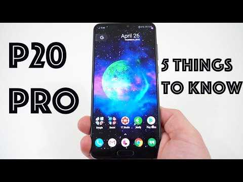 Huawei P20 Pro: 5 Things to Know Before Buying!
