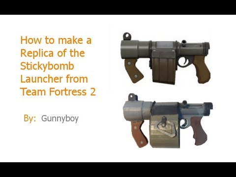 How to Make a Replica of the Sticky Bomb Launcher From Tf2