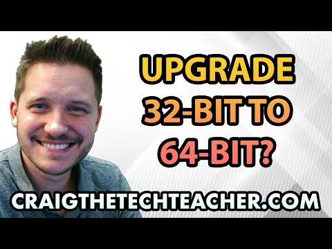 iCast: Can You Upgrade Windows 32-Bit To 64-Bit?