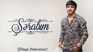 Royal Meherremov - Şerabım 2018 (Official Audio)