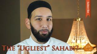 "The ""Ugliest"" Sahabi? - Omar Suleiman - Quran Weekly"