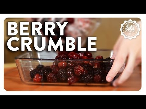 Let's Cook! - Berry Crumble!