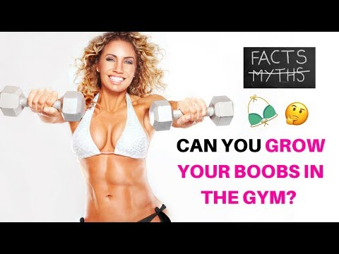 GROW YOUR BOOBS IN THE GYM!? What you need to know!