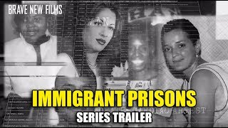 Immigrant Prisons (Series Trailer) • BRAVE NEW FILMS