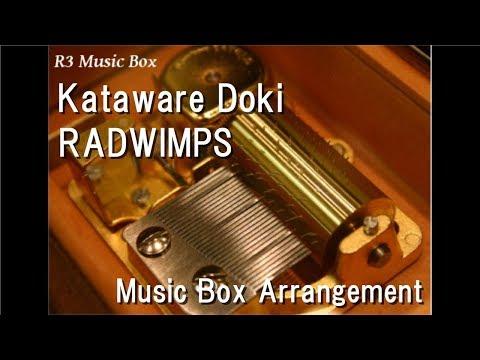 Kataware Doki/RADWIMPS [Music Box] (Anime