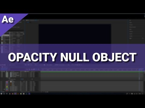 How to Control Opacity with Null Objects in After Effects