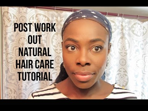 Post Work Out Natural Hair Care Tutorial | - JenellBStewart