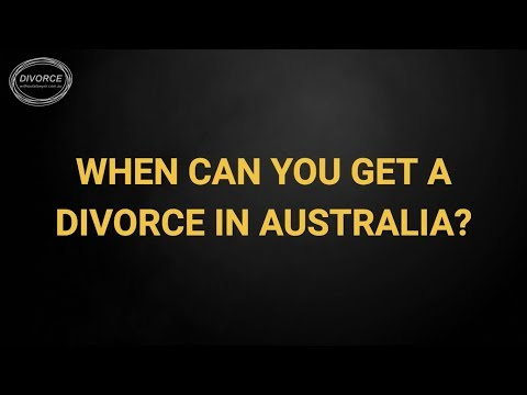 When Can You Get A Divorce In Australia