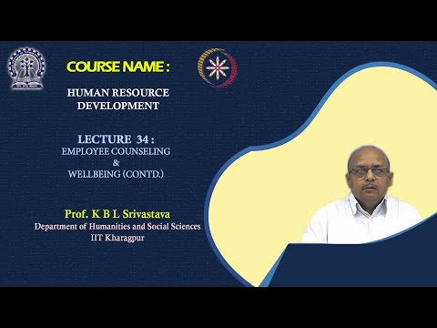 Lecture 34 : Employee Counseling & Wellbeing (Contd.)