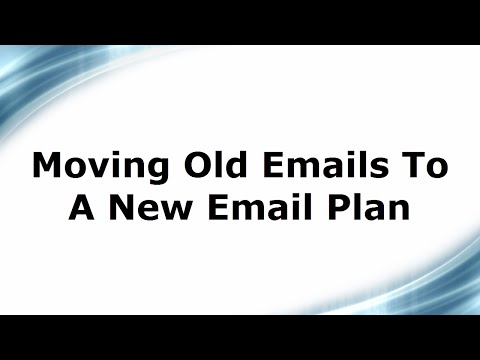 Moving Old Emails To A New Email Plan