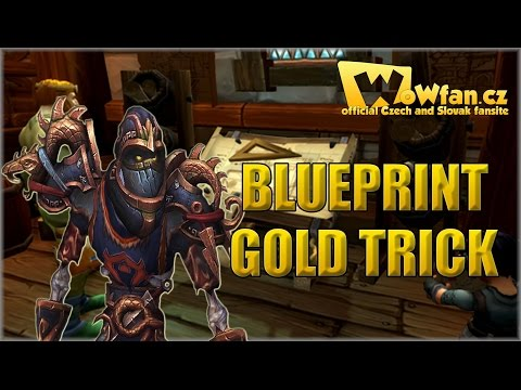 32. WoW 6.1.2 - Blueprint gold trick CZ