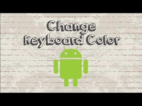 How to change keyboard color on Android phone / tablet