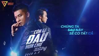 QUÂN A.P   Còn Gì Đau Hơn Chữ Đã Từng - Lyrics Audio
