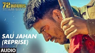 Full Audio: Sau Jahan (Reprise) | 72 HOURS (Martyr Who Never Died) | Mohit Mishra