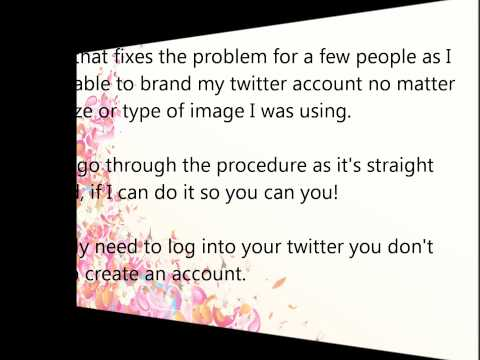 Cannot Change Background Image In Twitter: How To Fix This Problem! Video