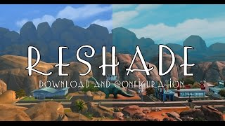 ReShade 3 0 Post-Processing Injector Tutorial - The Most Popular