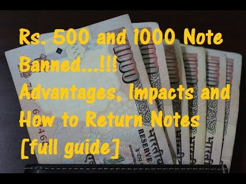 Ban on Rs. 500 & 1000 Notes: Advantages, Impact , How to Return Notes [Must Watch]