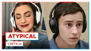 ATYPICAL | Crítica sem spoilers!