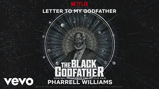 Pharrell Williams - Letter To My Godfather (from The Black Godfather - Lyric Video)