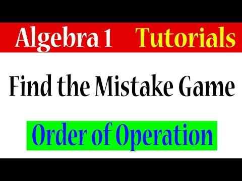 Algebra 1 Lessons 1.13 - Algebra Game (Find the Mistake)