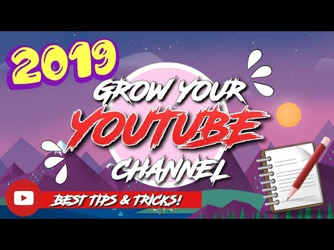 HOW TO GROW YOUR CHANNEL IN 2019 | BEST TIPS/TRICKS TO BECOME SUCCESSFUL