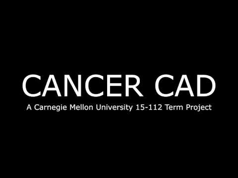 Cancer CAD - A Carnegie Mellon University 15-112 Term Project