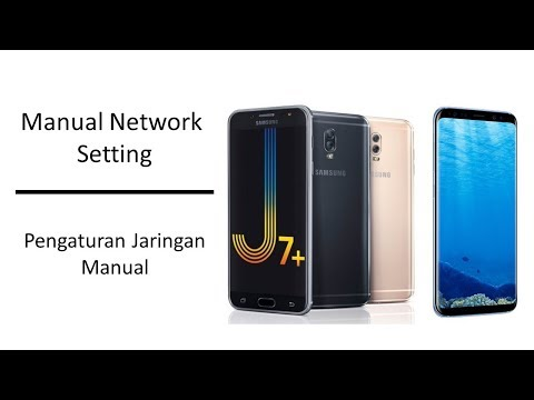 Manual Network Setting | Jaringan Manual - Samsung J5 Prime - J7 Plus - S7 - S8 - Note 8