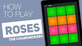 how to play roses the chainsmokers  super pads  flowers kit