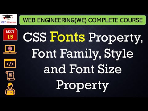 CSS Lecture 6 - CSS Fonts Property, Font Family, Style and Font Size Property