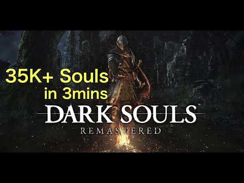 35k Souls in 3mins - Dark Souls Remastered