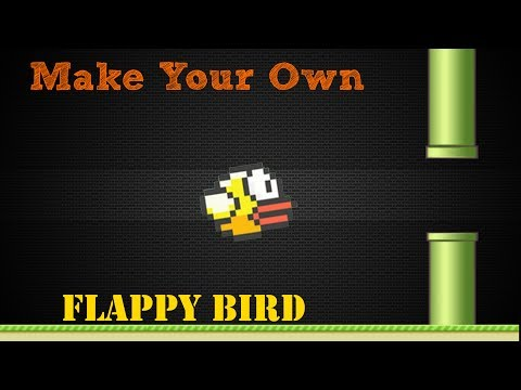 How to make your own Flappy Bird! in 15 minutes only (EASIEST WAY)